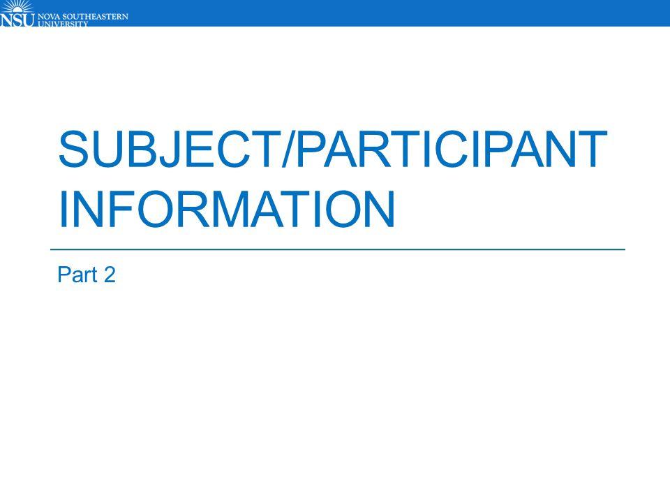 SUBJECT/PARTICIPANT INFORMATION Part 2