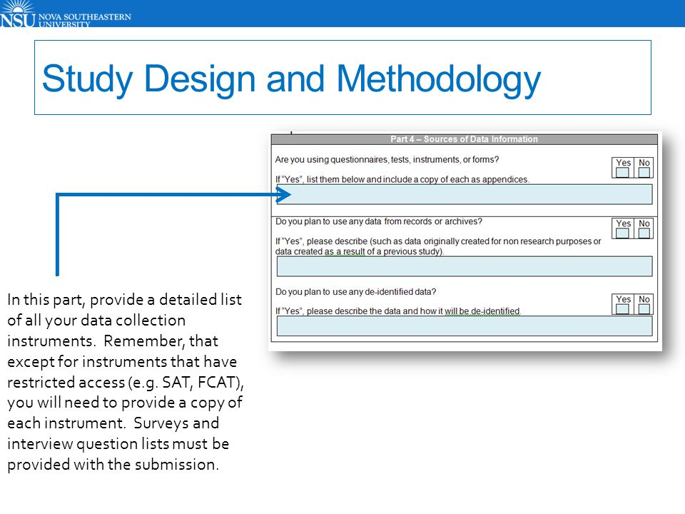 Study Design and Methodology In this part, provide a detailed list of all your data collection instruments. Remember, that except for instruments that