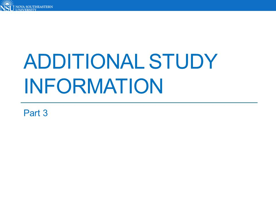 ADDITIONAL STUDY INFORMATION Part 3