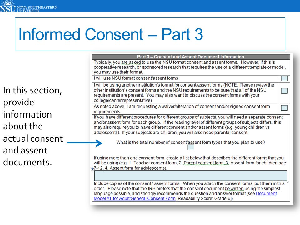 Informed Consent – Part 3 In this section, provide information about the actual consent and assent documents.