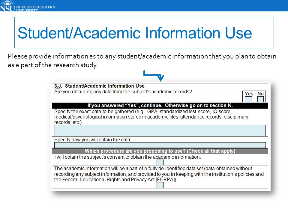 Student/Academic Information Use Please provide information as to any student/academic information that you plan to obtain as a part of the research s