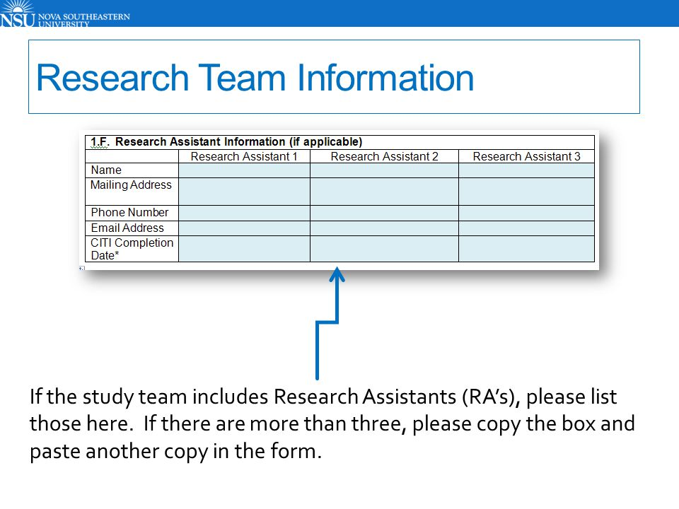 If the study team includes Research Assistants (RA's), please list those here. If there are more than three, please copy the box and paste another cop