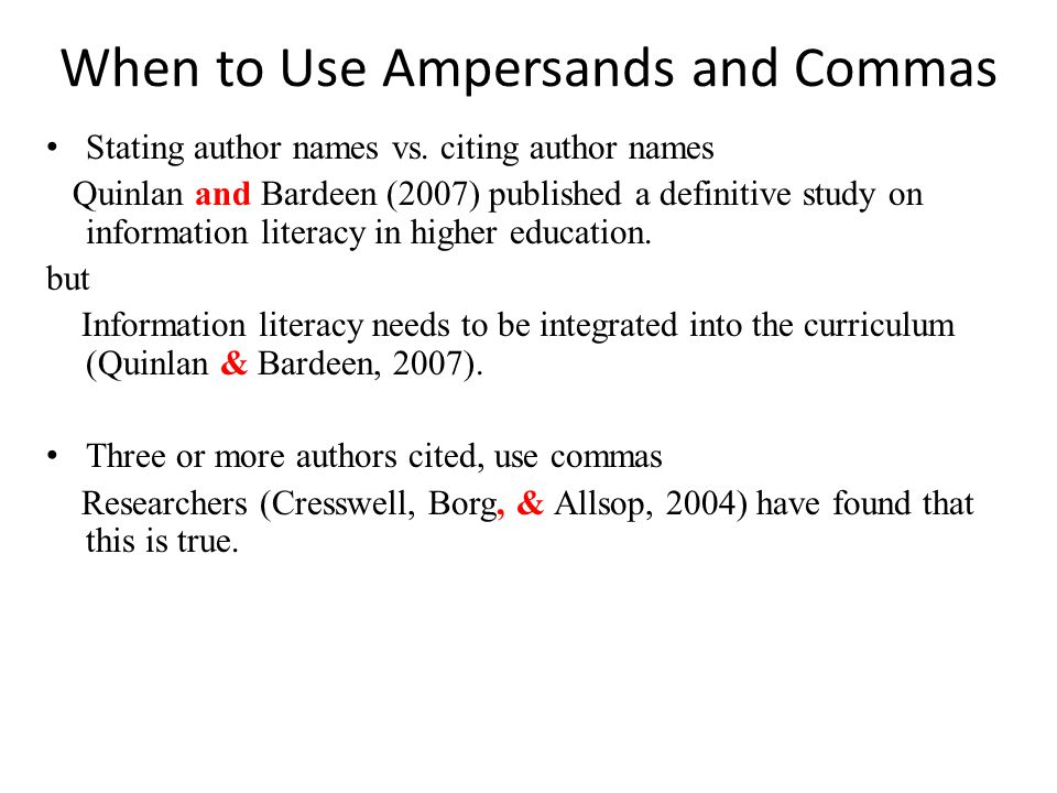 When to Use Ampersands and Commas Stating author names vs. citing author names Quinlan and Bardeen (2007) published a definitive study on information