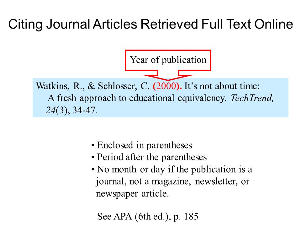 Citing Journal Articles Retrieved Full Text Online Watkins, R., & Schlosser, C. (2000). It's not about time: A fresh approach to educational equivalen