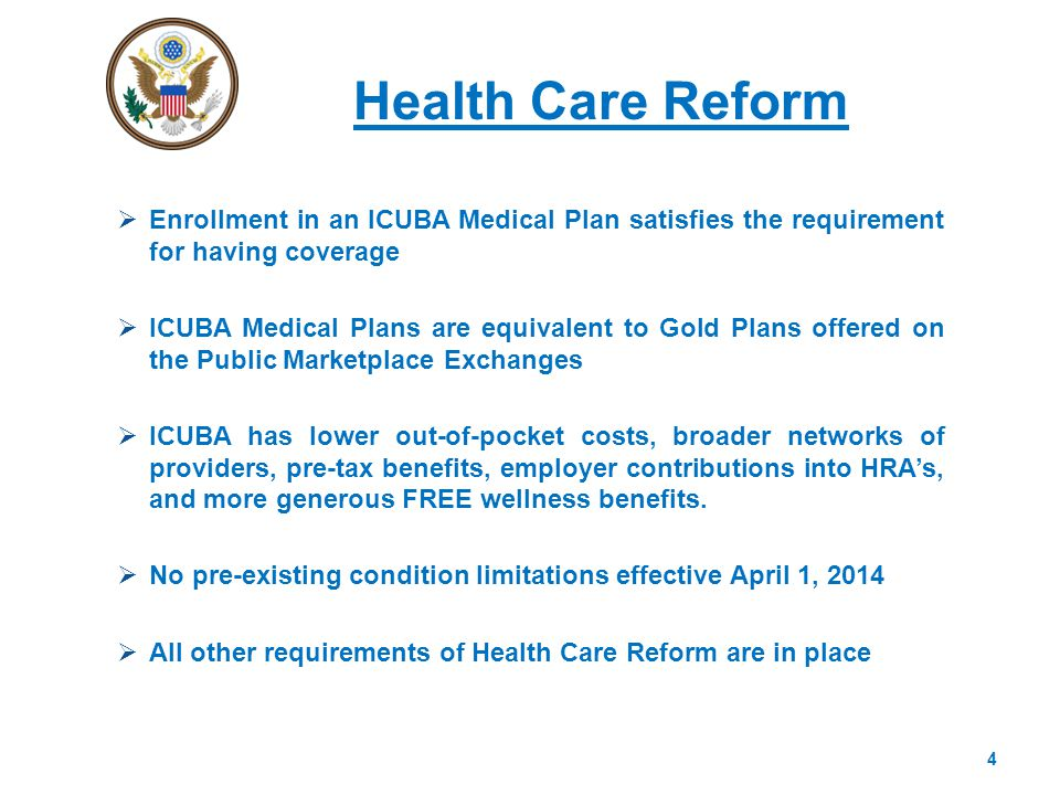  Enrollment in an ICUBA Medical Plan satisfies the requirement for having coverage  ICUBA Medical Plans are equivalent to Gold Plans offered on the