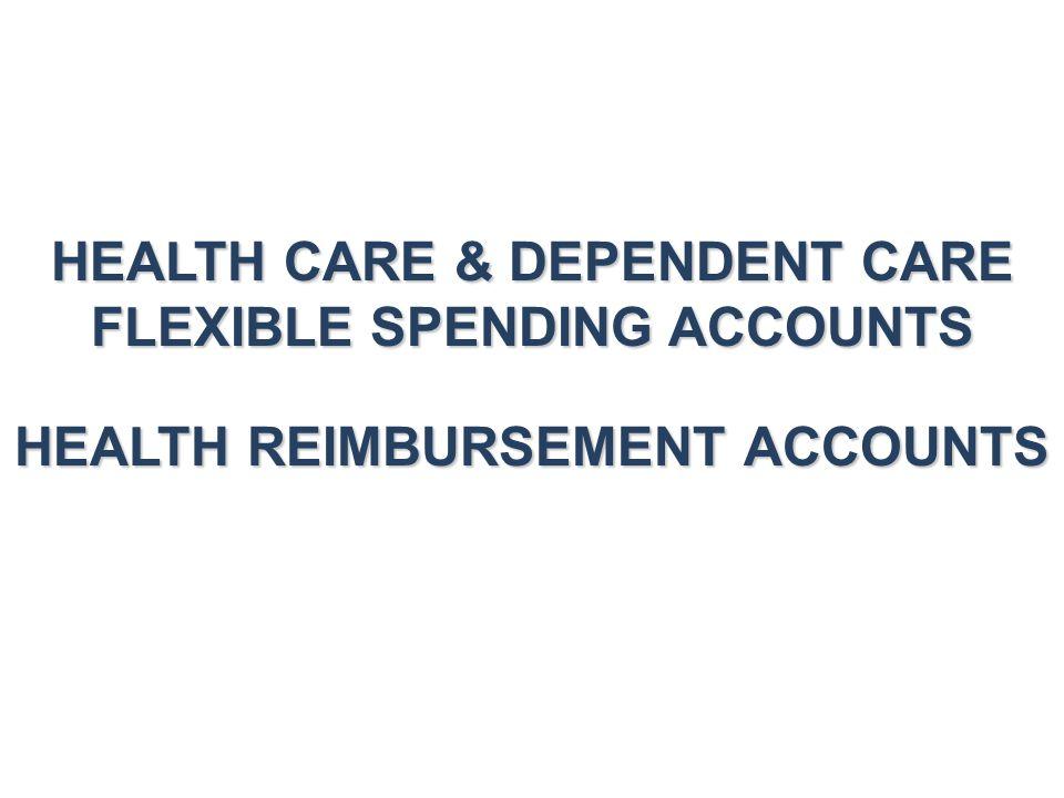 HEALTH CARE & DEPENDENT CARE FLEXIBLE SPENDING ACCOUNTS HEALTH REIMBURSEMENT ACCOUNTS