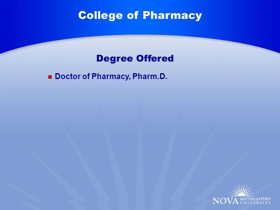 College of Pharmacy Doctor of Pharmacy, Pharm.D.