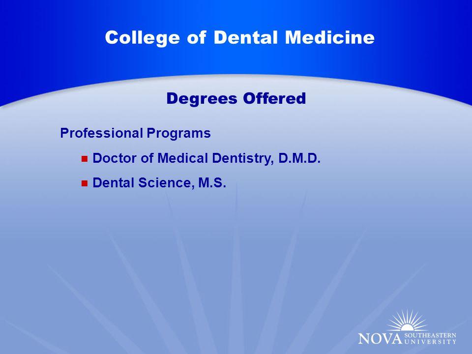 College of Dental Medicine Professional Programs Dental Science, M.S.