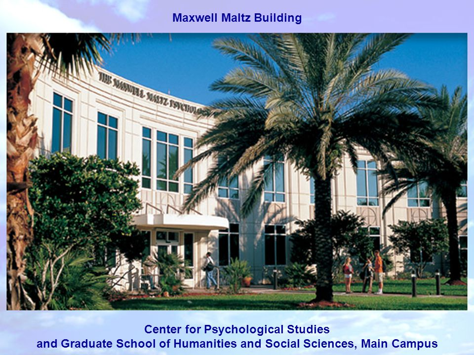 Maxwell Maltz Building Center for Psychological Studies and Graduate School of Humanities and Social Sciences, Main Campus