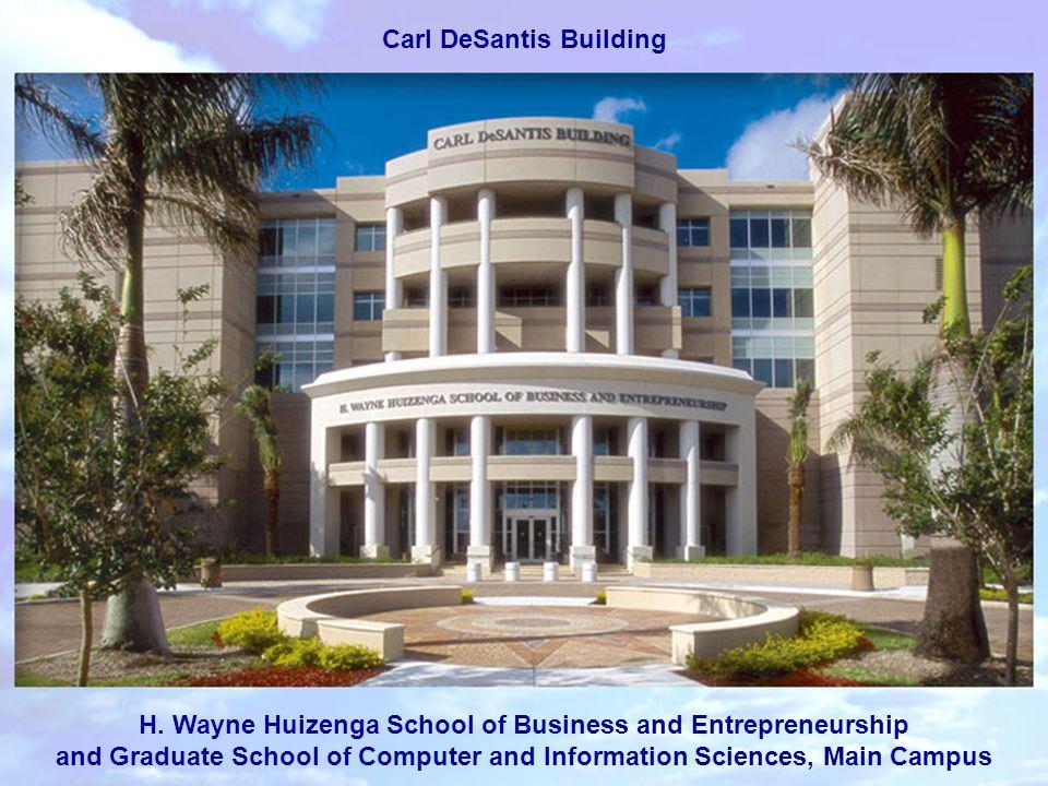 H. Wayne Huizenga School of Business and Entrepreneurship and Graduate School of Computer and Information Sciences, Main Campus Carl DeSantis Building