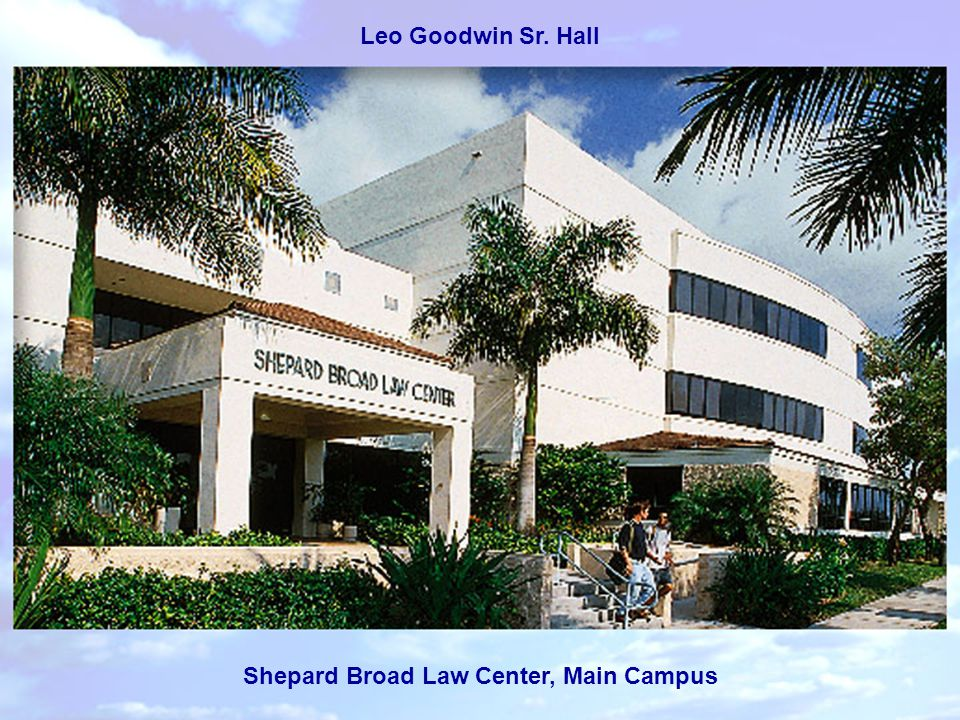 Leo Goodwin Sr. Hall Shepard Broad Law Center, Main Campus