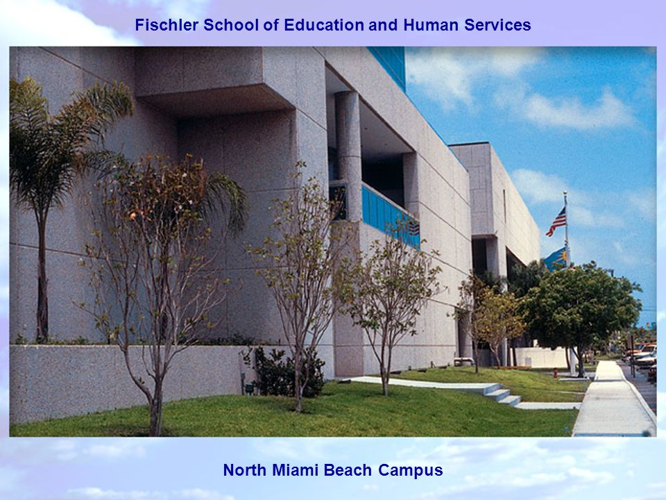 Fischler School of Education and Human Services North Miami Beach Campus