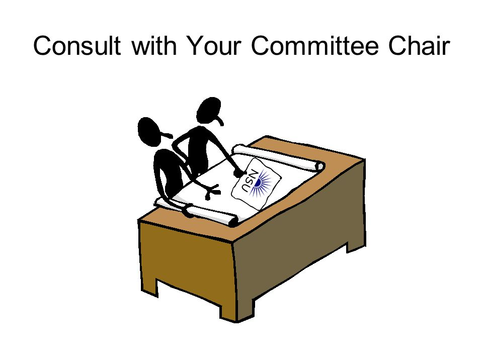 Consult with Your Committee Chair NSU