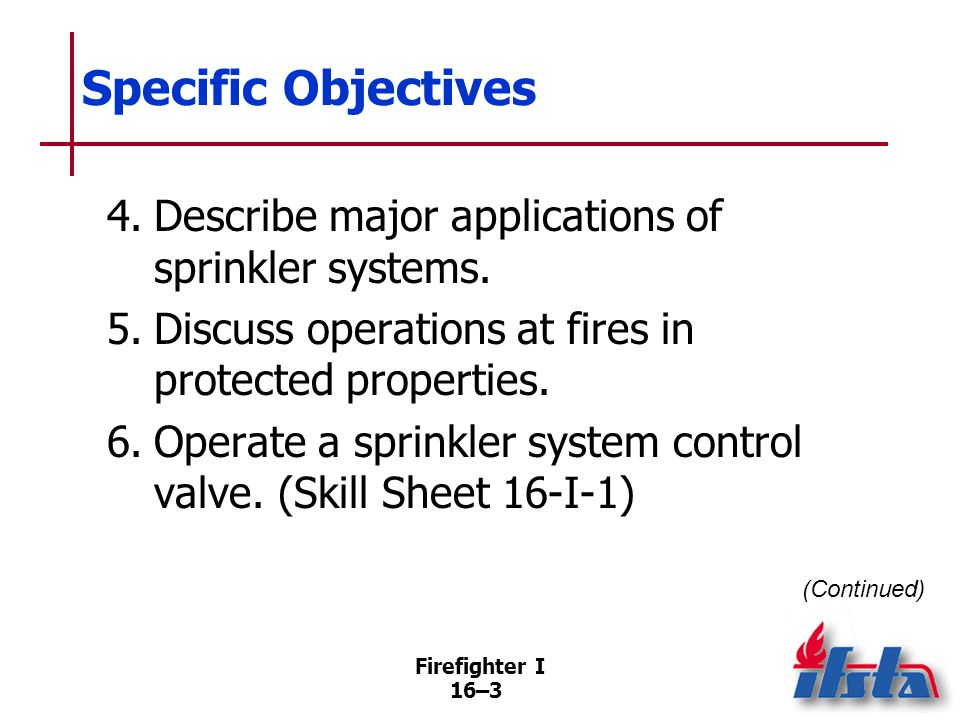 Firefighter I 16–24 Wet-Pipe Systems May be equipped with retarding device as part of alarm check valve