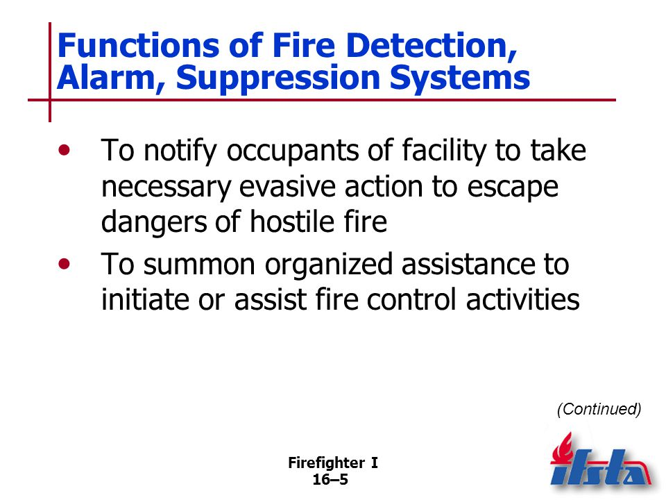 Firefighter I 16–36 Residential Systems Operate in same manner as other wet- pipe/dry-pipe systems May be equipped with fire department connection (FDC); FDC may be 1½-inch (38 mm) connection