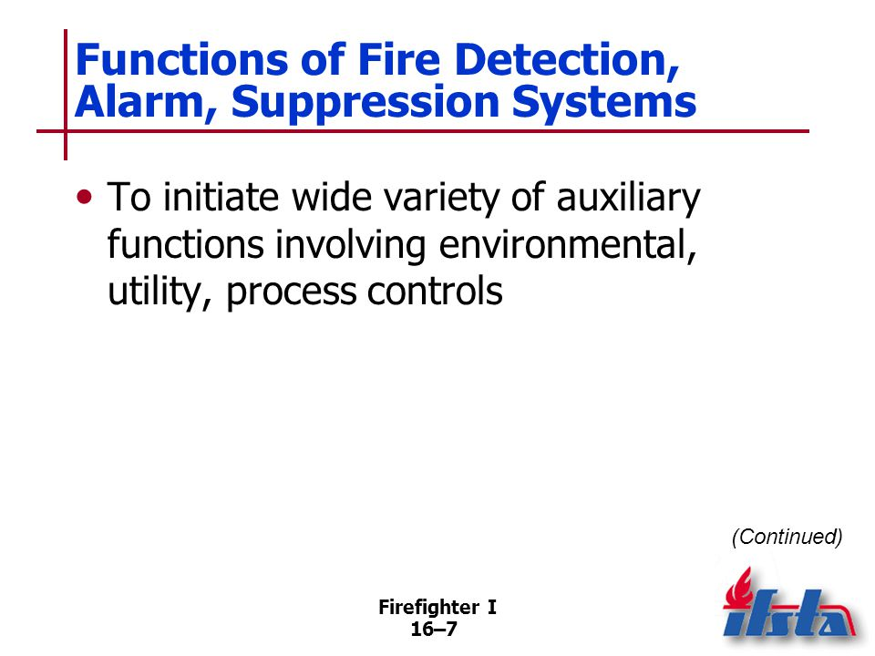 Firefighter I 16–28 Dry-Pipe Systems Larger systems may have several- minute delay while air expelled from system