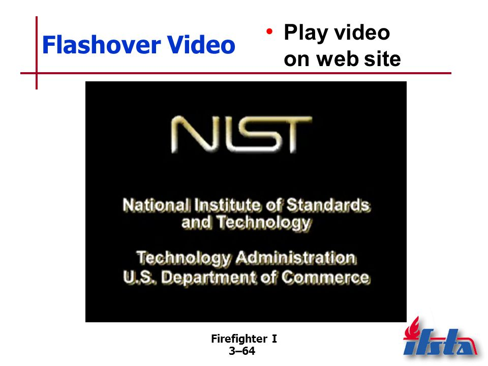 Firefighter I 3–64 Flashover Video Play video on web site