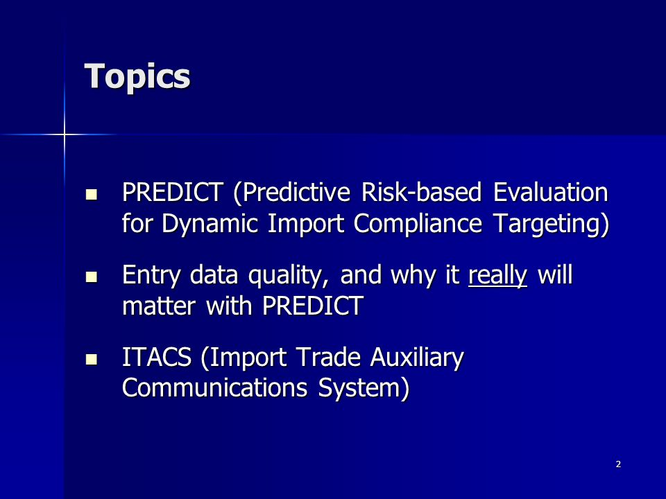 2 Topics PREDICT (Predictive Risk-based Evaluation for Dynamic Import Compliance Targeting) PREDICT (Predictive Risk-based Evaluation for Dynamic Impo