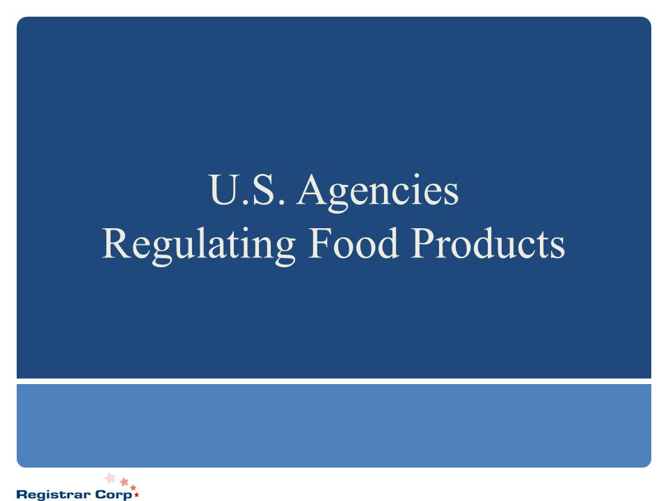 U.S. Agencies Regulating Food Products