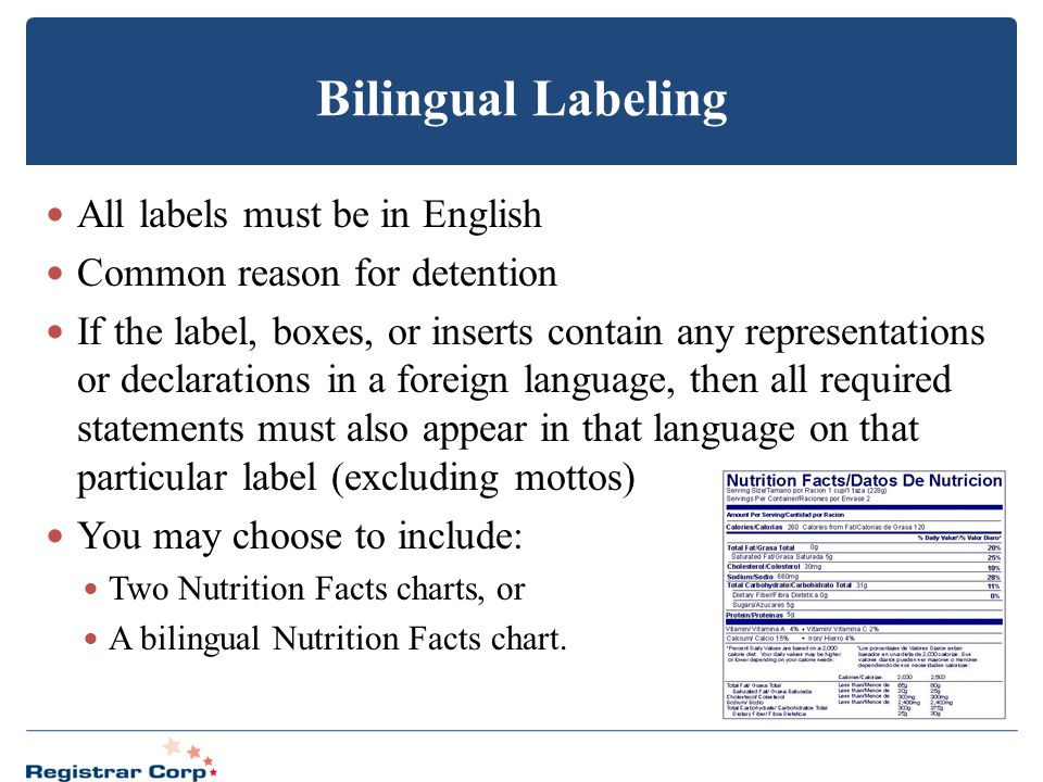 Bilingual Labeling All labels must be in English Common reason for detention If the label, boxes, or inserts contain any representations or declaratio