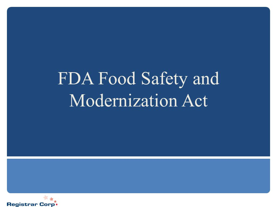 FDA Food Safety and Modernization Act