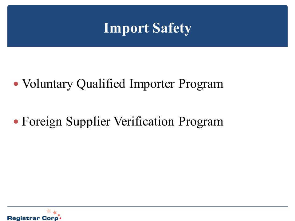 Import Safety Voluntary Qualified Importer Program Foreign Supplier Verification Program
