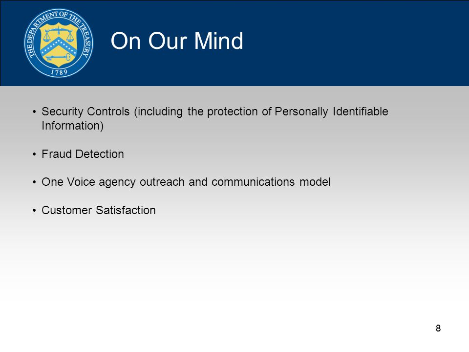 88 Security Controls (including the protection of Personally Identifiable Information) Fraud Detection One Voice agency outreach and communications model Customer Satisfaction On Our Mind