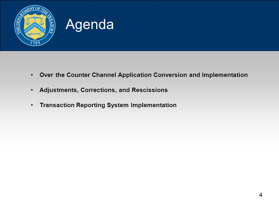 44 Over the Counter Channel Application Conversion and Implementation Adjustments, Corrections, and Rescissions Transaction Reporting System Implementation Agenda
