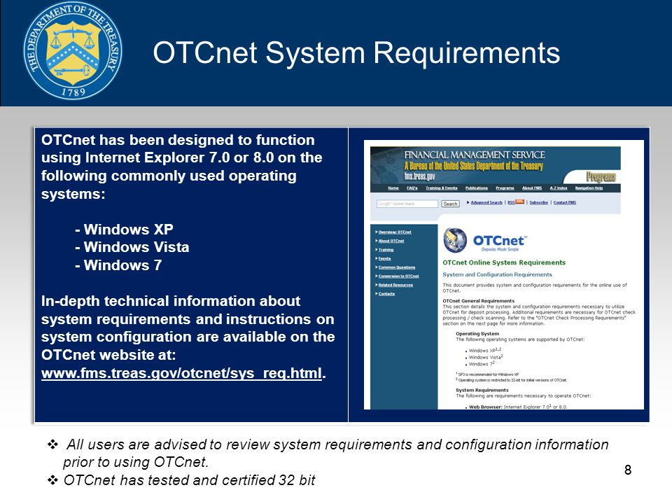 88  All users are advised to review system requirements and configuration information prior to using OTCnet.