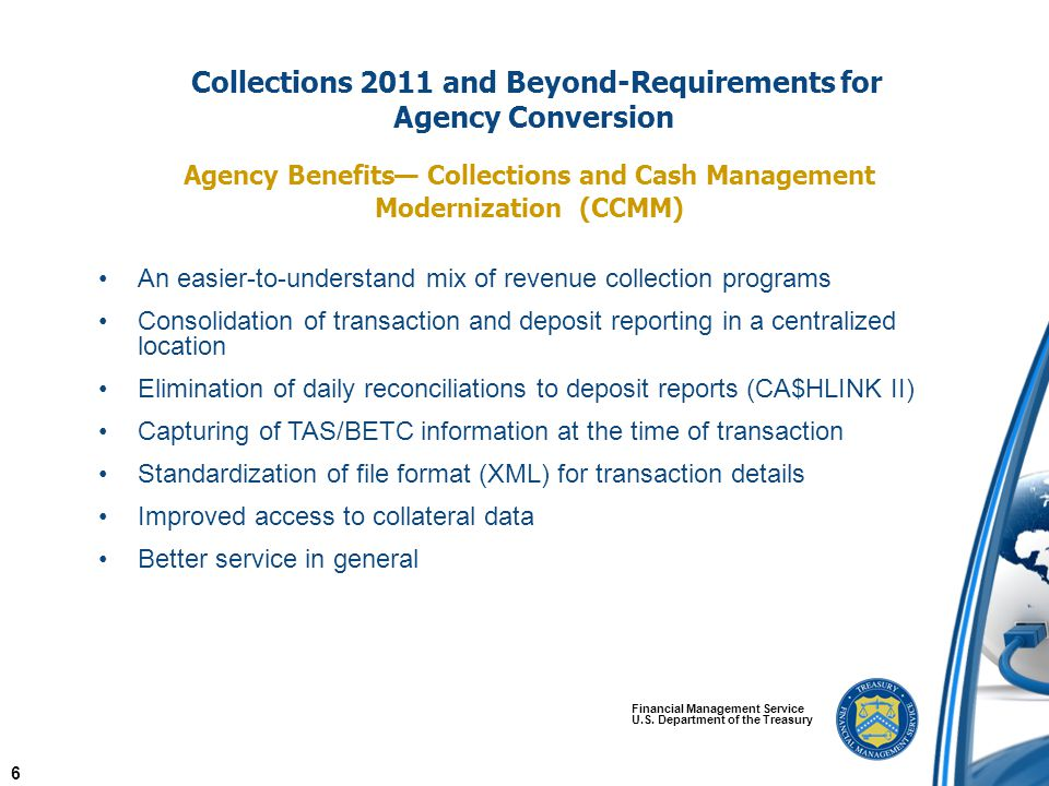Collections 2011 and Beyond-Requirements for Agency Conversion Financial Management Service U.S. Department of the Treasury An easier-to-understand mi