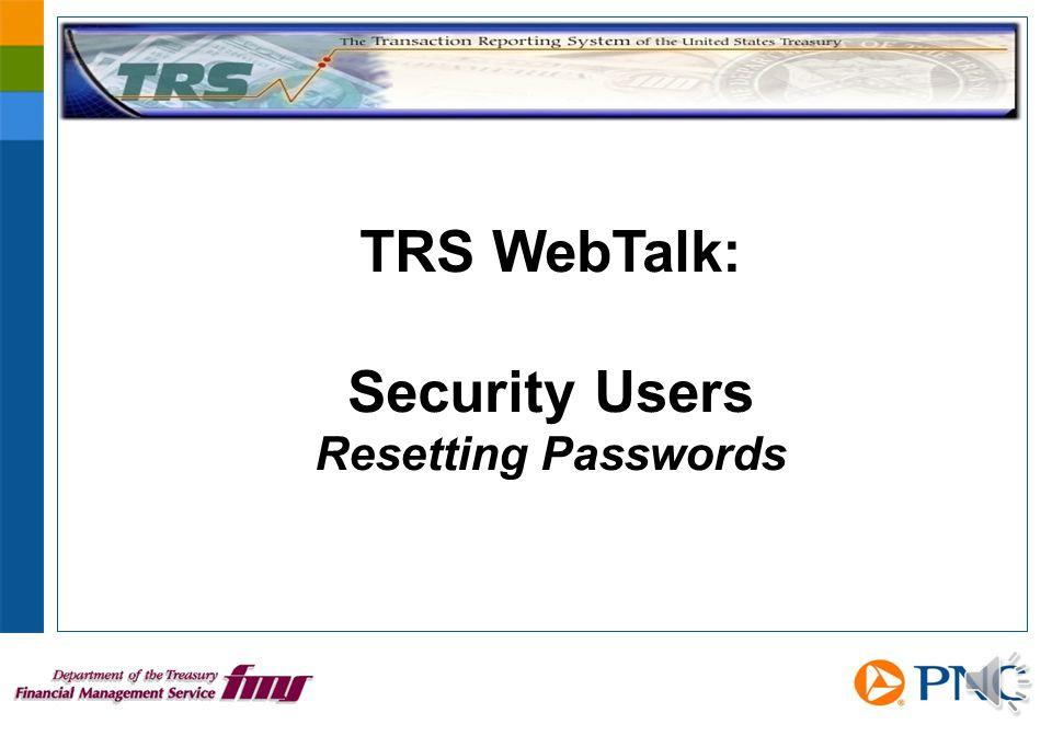 TRS WebTalk: Security Users Resetting Passwords