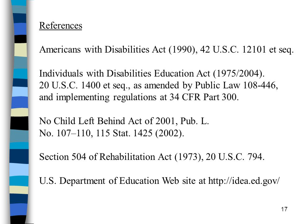 17 References Americans with Disabilities Act (1990), 42 U.S.C.