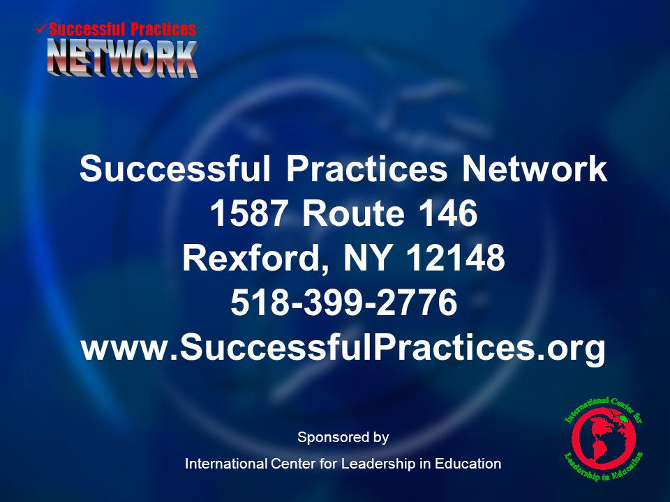 Successful Practices Successful Practices Network 1587 Route 146 Rexford, NY 12148 518-399-2776 www.SuccessfulPractices.org Sponsored by International