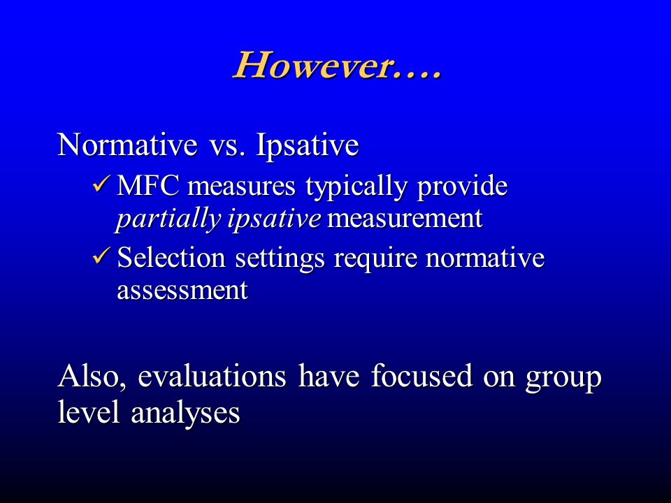 However…. Normative vs.