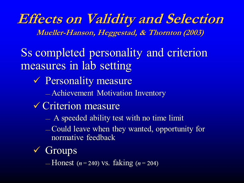 Means & Standard Deviations Predictor Criterion Faking Group Honest Group Effect Size 214.7225.60.41 40.540.1-0.05