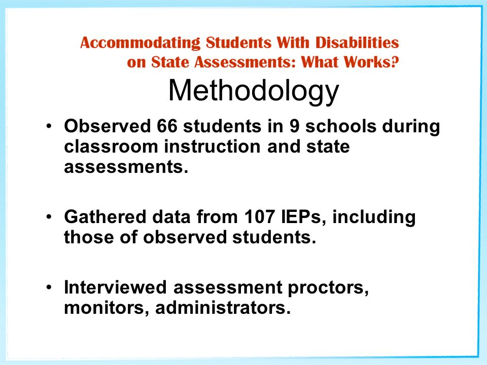 2003 Follow Up Greater agreement between recommended and implemented assessment accommodations for this year's smaller sample of students (N=39) Similar to 2002, 2003's 5 most commonly recommended assessment accommodations were also the most frequently implemented and most generic.