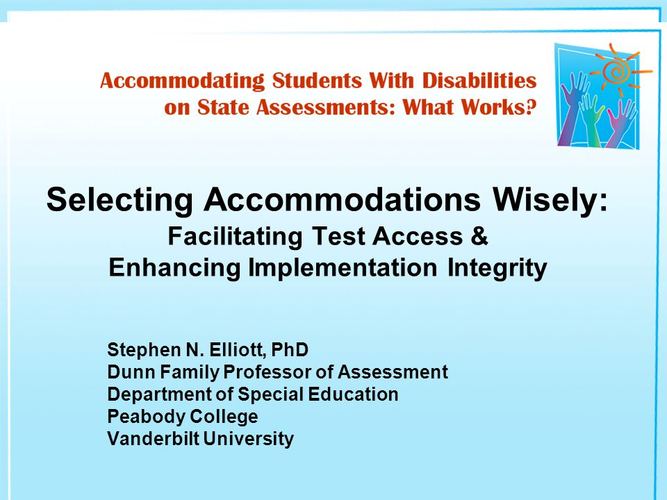 Introduction & Background Information Served on NRC Committee that authored Educating One & All, Senior author of the Assessment Accommodation Guide, Developed (w/ Braden) Assessing One & All online course & book, Published 7 experimental studies (w/ a number of colleagues) on the effects of testing accommodations on test scores, and Currently serve on Technical Work Groups for NAEP Accommodations & the IES National Alternate Assessment Study.