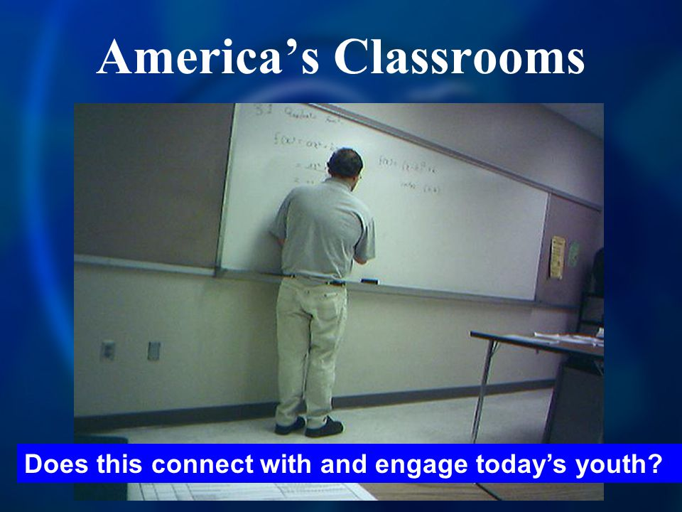 America's Classrooms Does this connect with and engage today's youth?