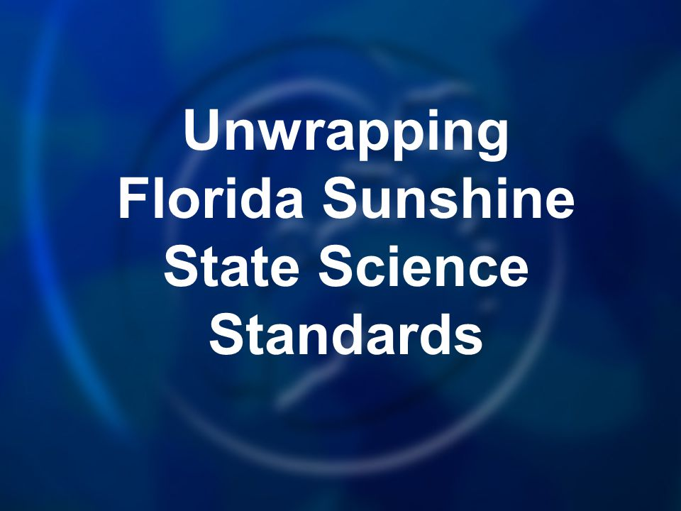 Unwrapping Florida Sunshine State Science Standards