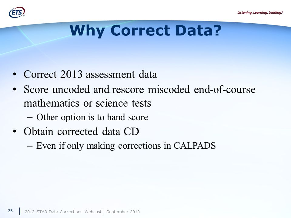 2013 STAR Data Corrections Webcast | September 2013 Why Correct Data.