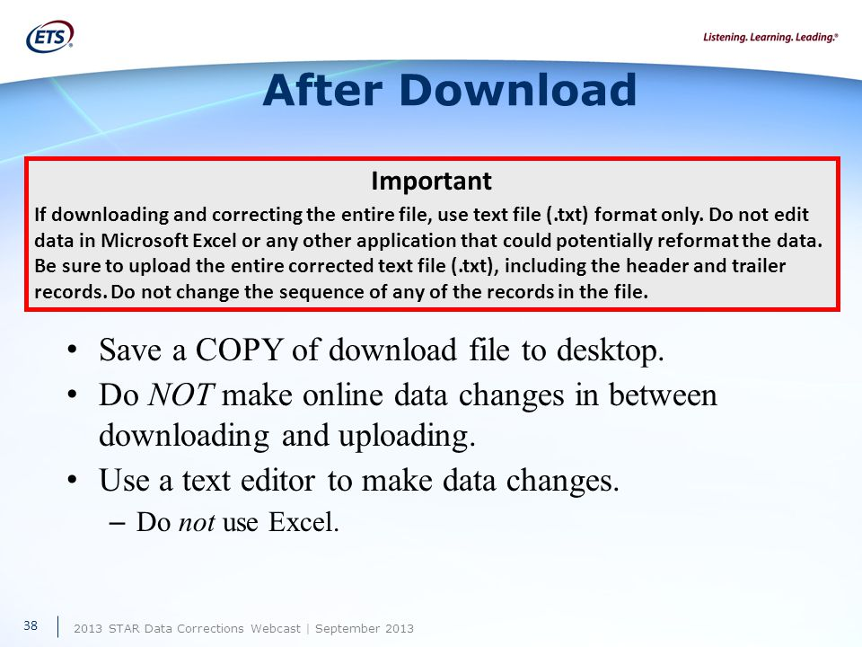 2013 STAR Data Corrections Webcast | September 2013 After Download Save a COPY of download file to desktop.