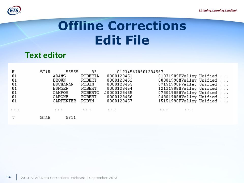 2013 STAR Data Corrections Webcast | September 2013 Offline Corrections Edit File Text editor 54
