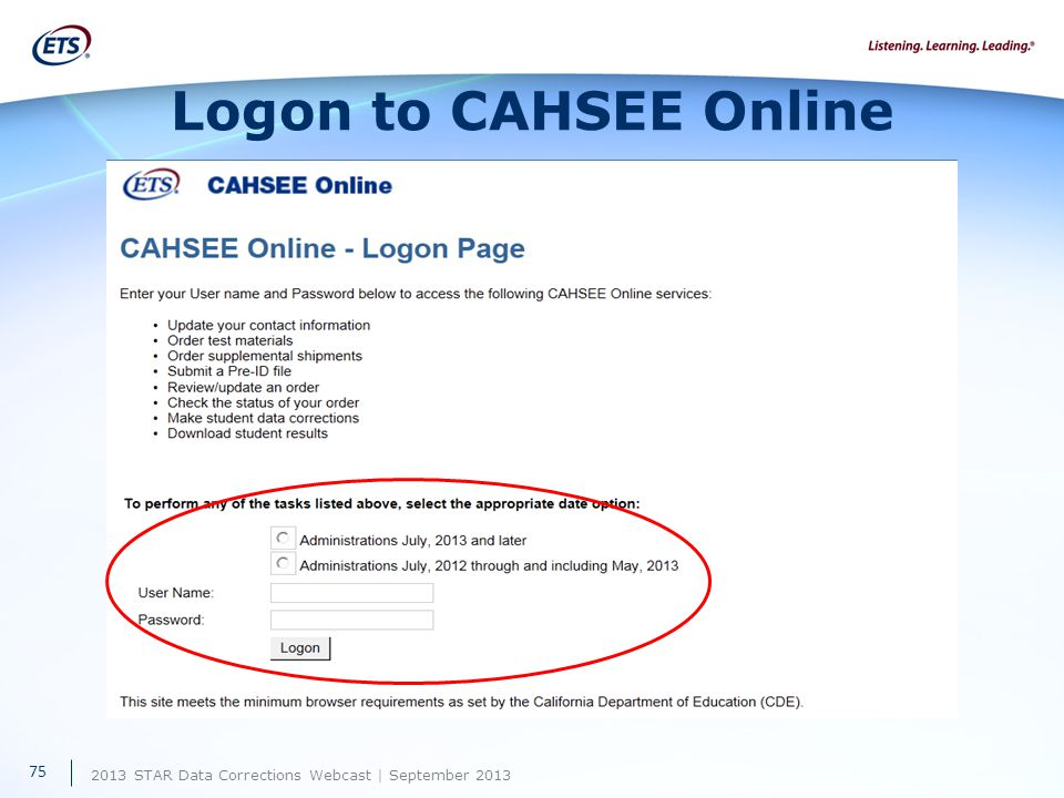 2013 STAR Data Corrections Webcast | September 2013 Logon to CAHSEE Online 75