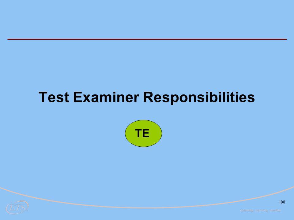 100 Test Examiner Responsibilities TE