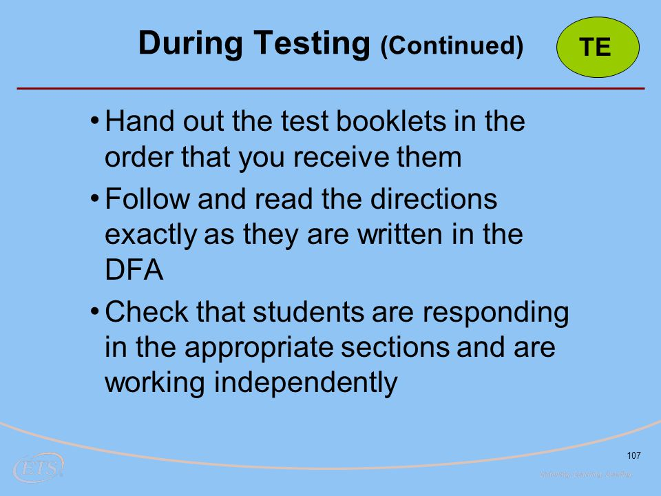 107 Hand out the test booklets in the order that you receive them Follow and read the directions exactly as they are written in the DFA Check that stu