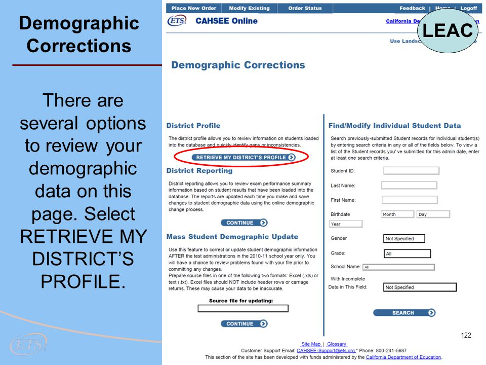 122 There are several options to review your demographic data on this page. Select RETRIEVE MY DISTRICT'S PROFILE. Demographic Corrections LEAC