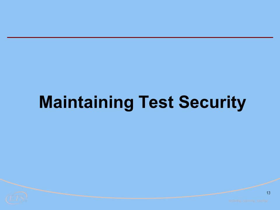 13 Maintaining Test Security