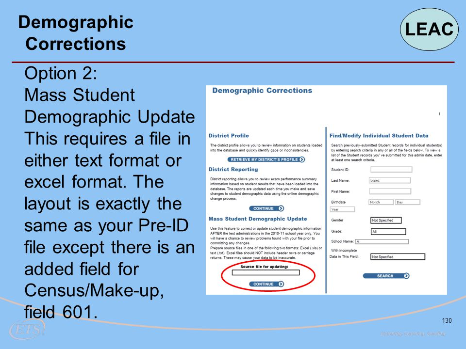 130 Option 2: Mass Student Demographic Update This requires a file in either text format or excel format.