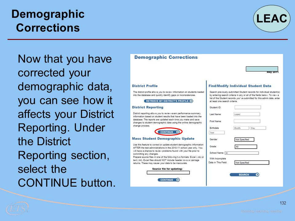 132 Now that you have corrected your demographic data, you can see how it affects your District Reporting.