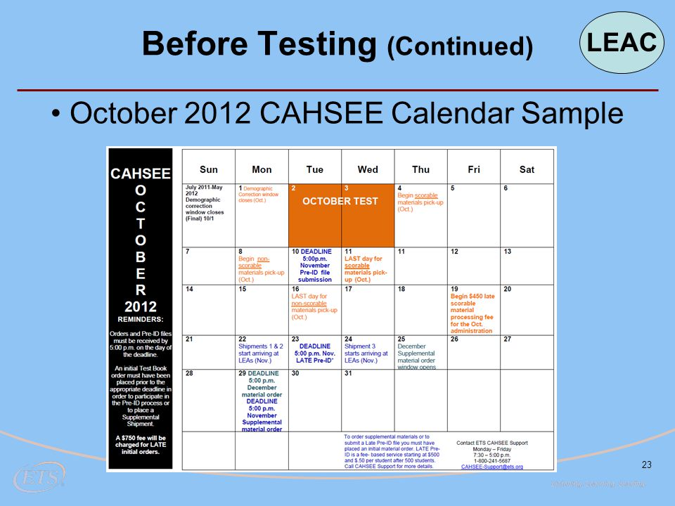 23 October 2012 CAHSEE Calendar Sample Before Testing (Continued) LEAC